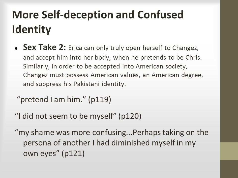 More Self-deception and Confused Identity