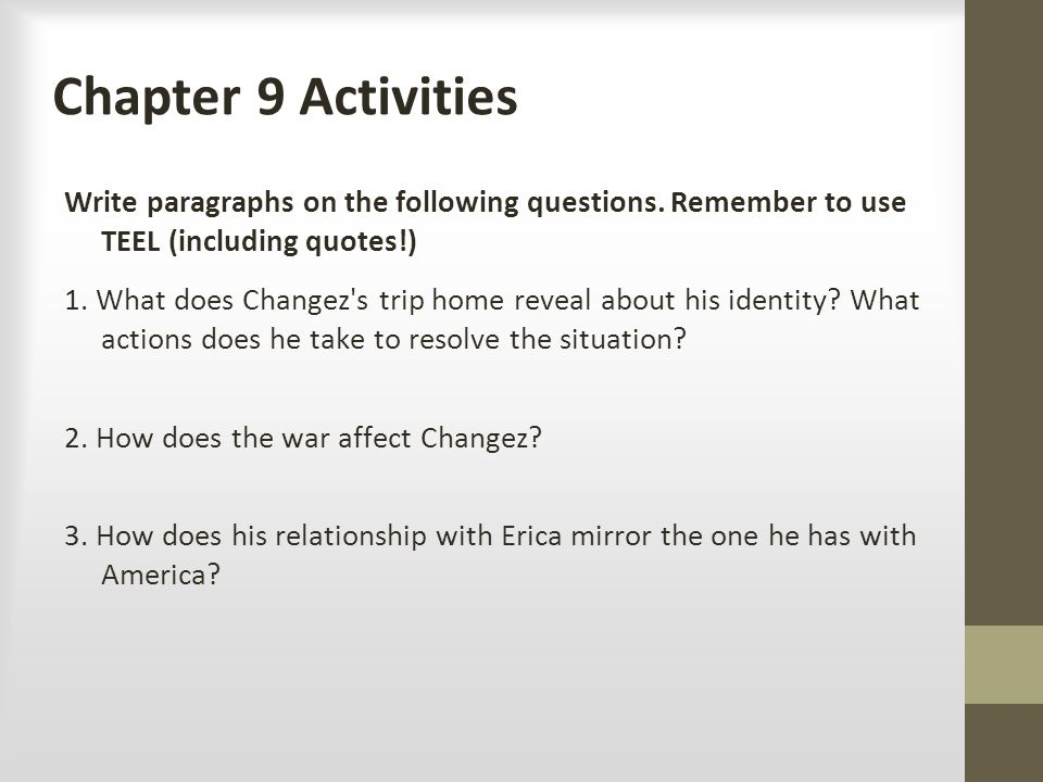 Chapter 9 Activities Write paragraphs on the following questions. Remember to use TEEL (including quotes!)