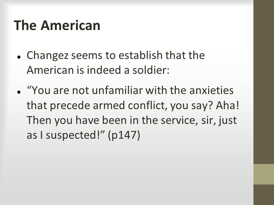 The American Changez seems to establish that the American is indeed a soldier: