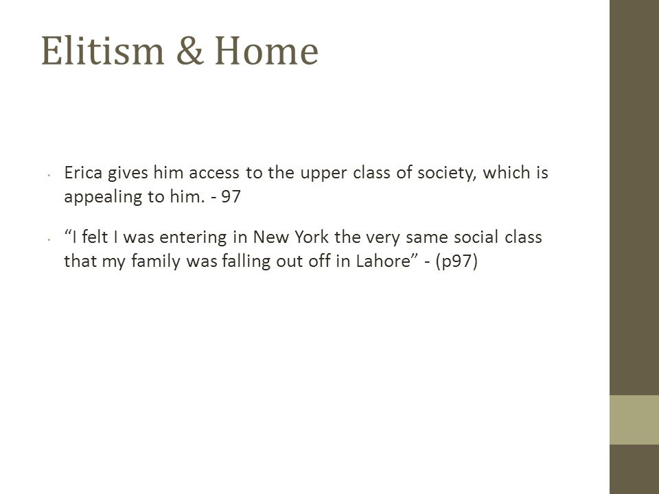 Elitism & Home Erica gives him access to the upper class of society, which is appealing to him. - 97.