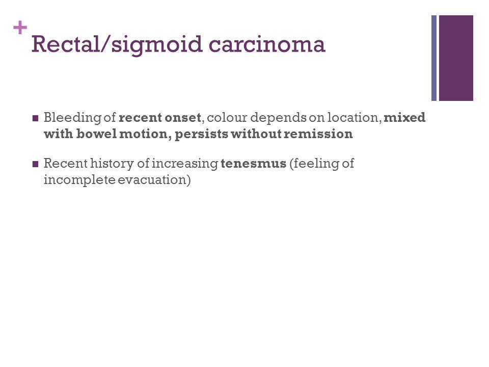 Rectal/sigmoid carcinoma