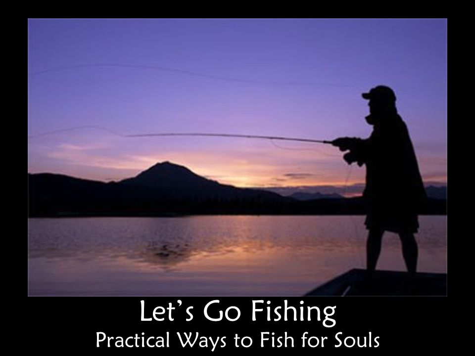 Practical Ways to Fish for Souls