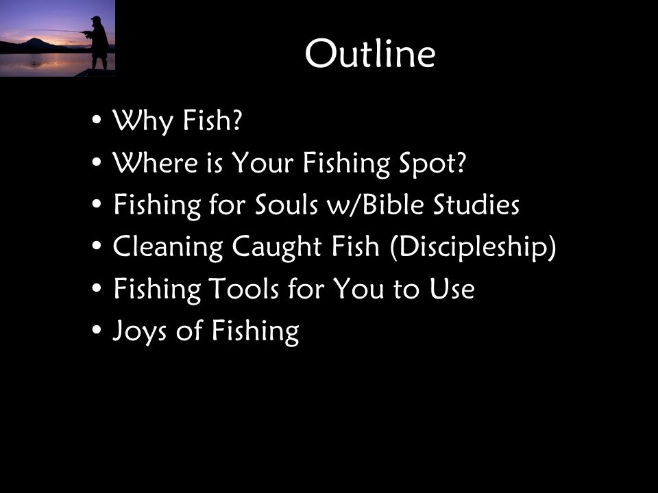 Outline Why Fish Where is Your Fishing Spot