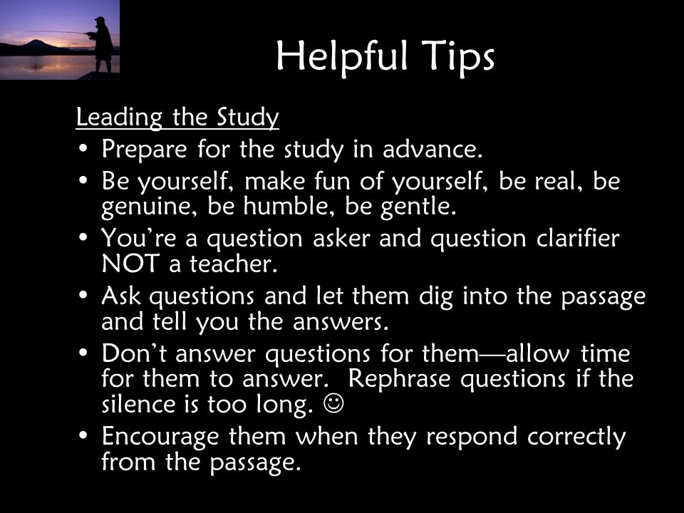 Helpful Tips Leading the Study Prepare for the study in advance.