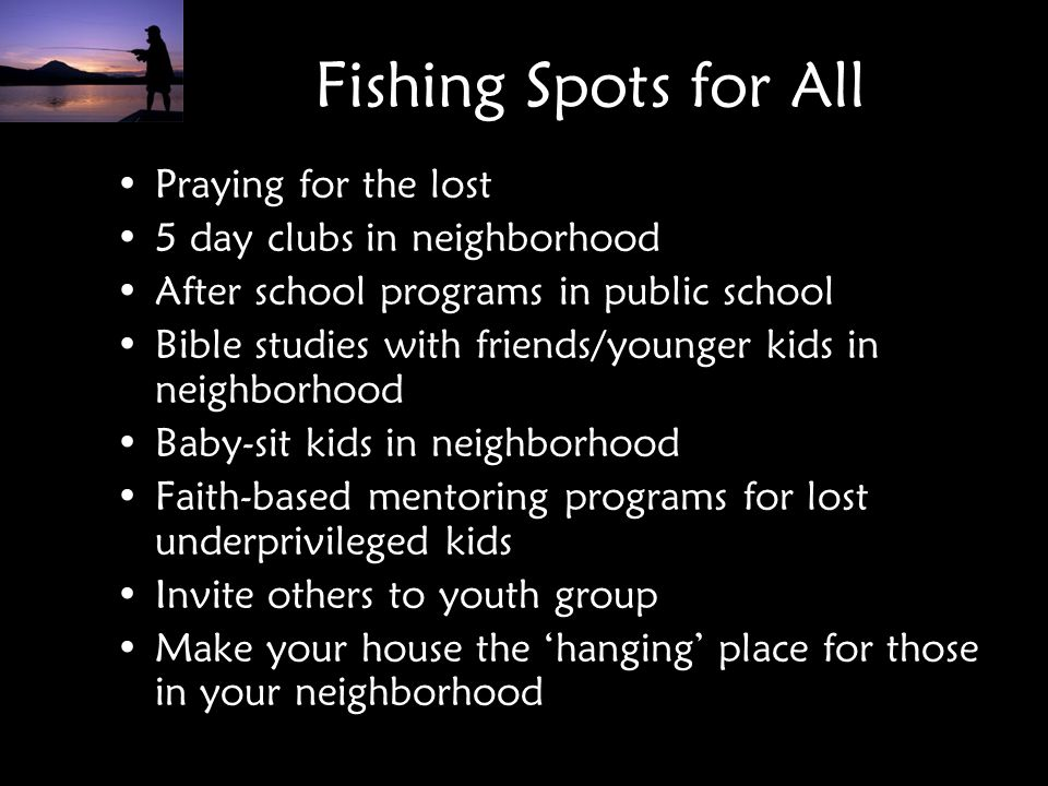 Fishing Spots for All Praying for the lost 5 day clubs in neighborhood