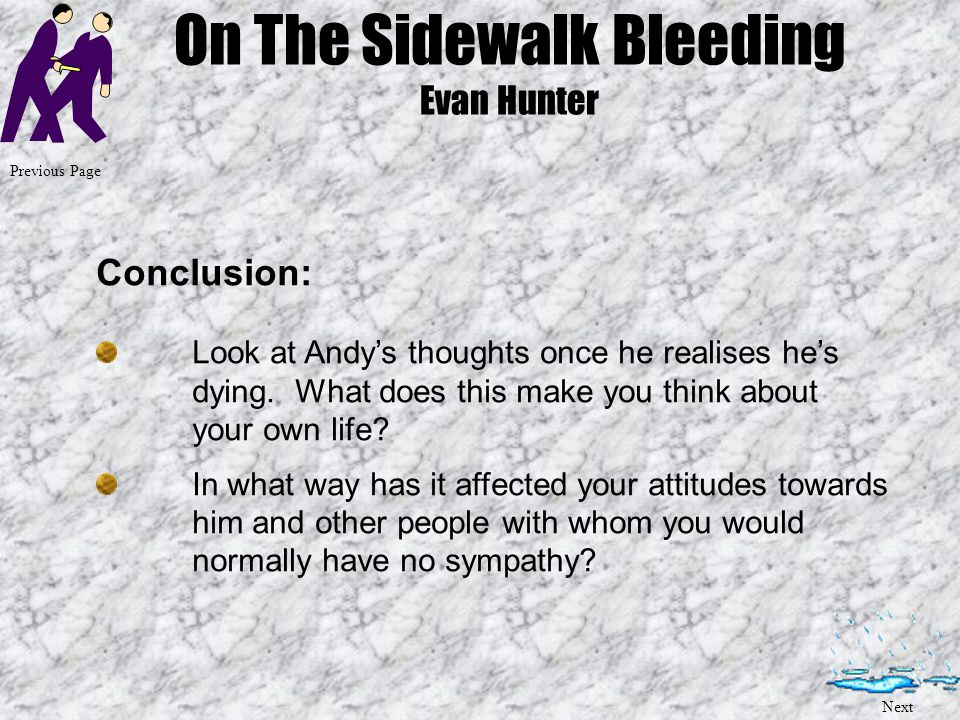 "3 sighificant charater traits of andy and give evidence from the story on the sidewalk bleeding Suggested story: on the sidewalk, bleeding i'm andy"" significant the monologue should critically explore the situation in the story and your character."