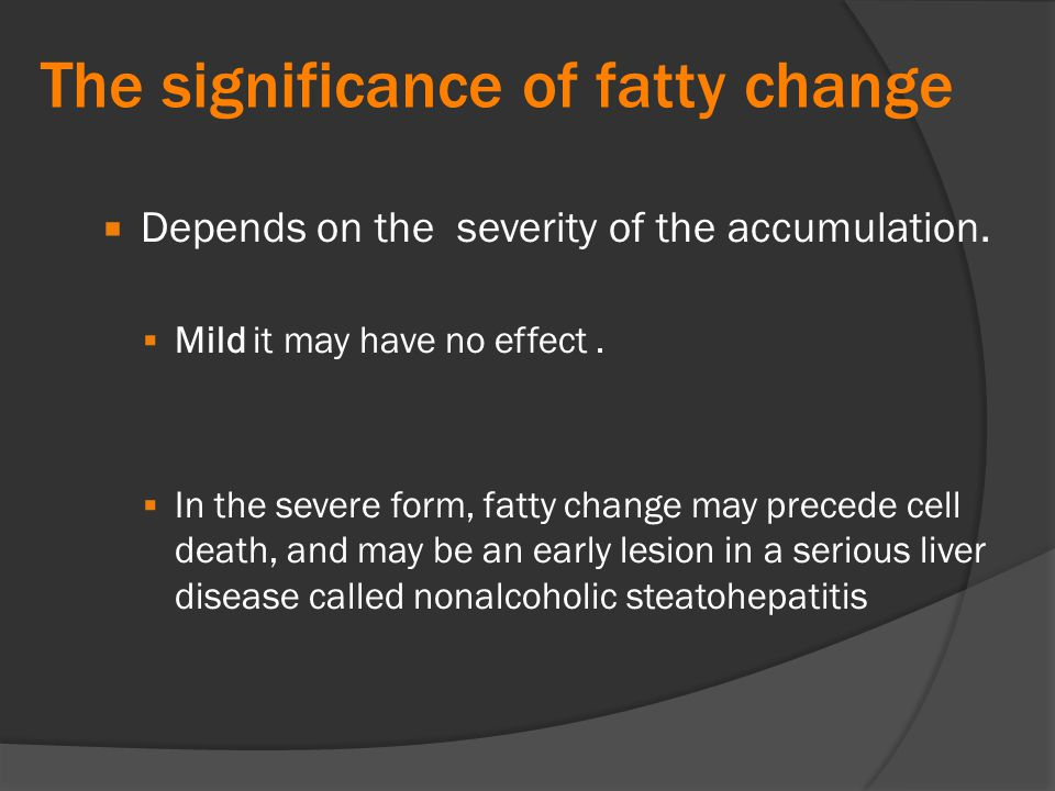 The significance of fatty change