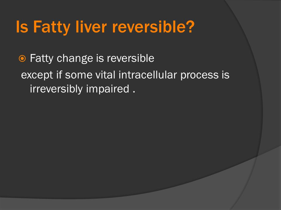 Is Fatty liver reversible