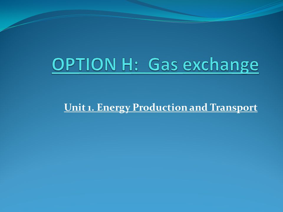 Unit 1. Energy Production and Transport