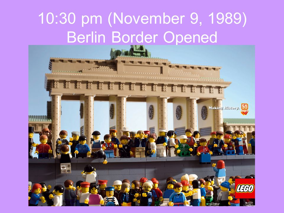 10:30 pm (November 9, 1989) Berlin Border Opened
