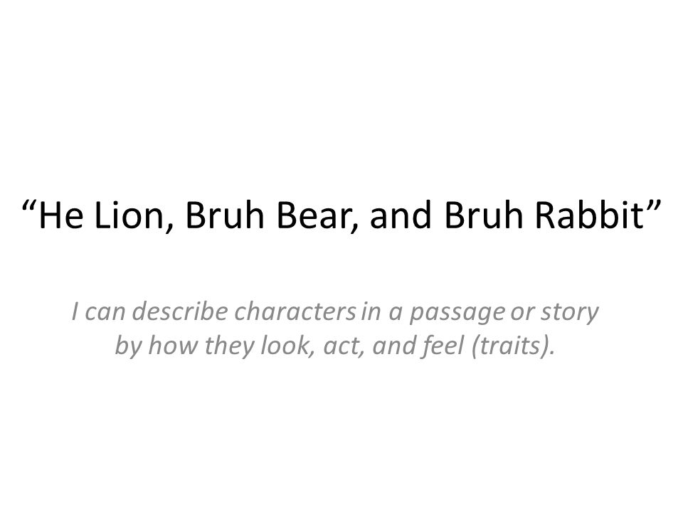 He Lion, Bruh Bear, and Bruh Rabbit