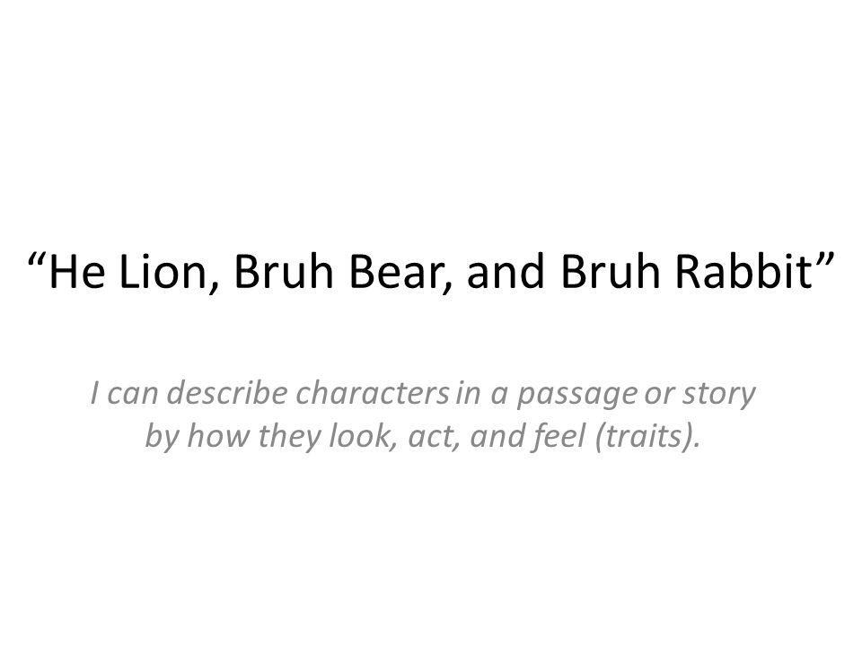 He Lion, Bruh Bear, and Bruh Rabbit