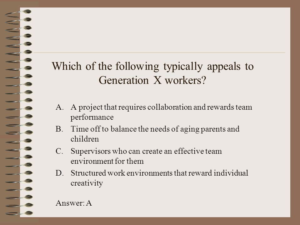 Which of the following typically appeals to Generation X workers