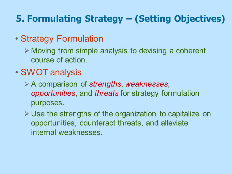 5. Formulating Strategy – (Setting Objectives)