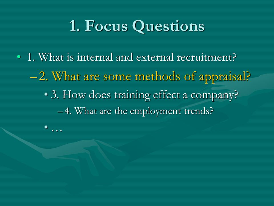1. Focus Questions 2. What are some methods of appraisal