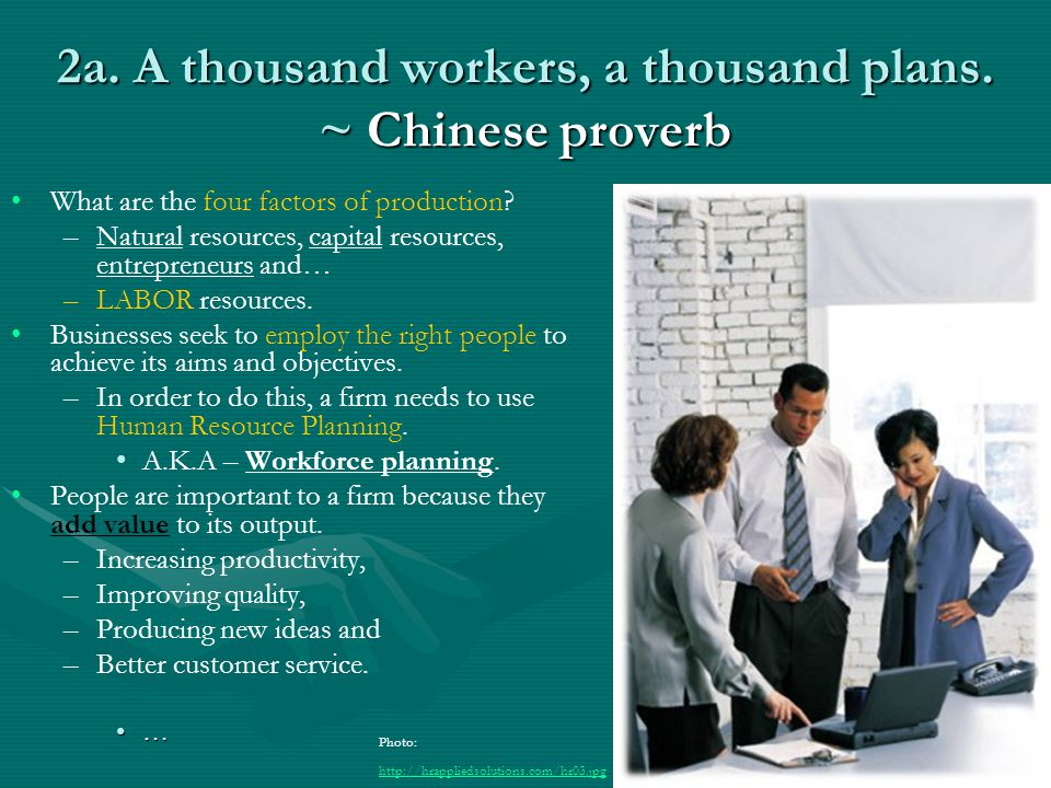 2a. A thousand workers, a thousand plans. ~ Chinese proverb