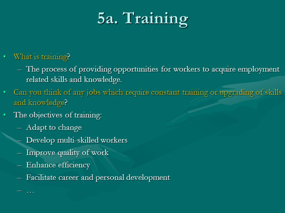 5a. Training What is training