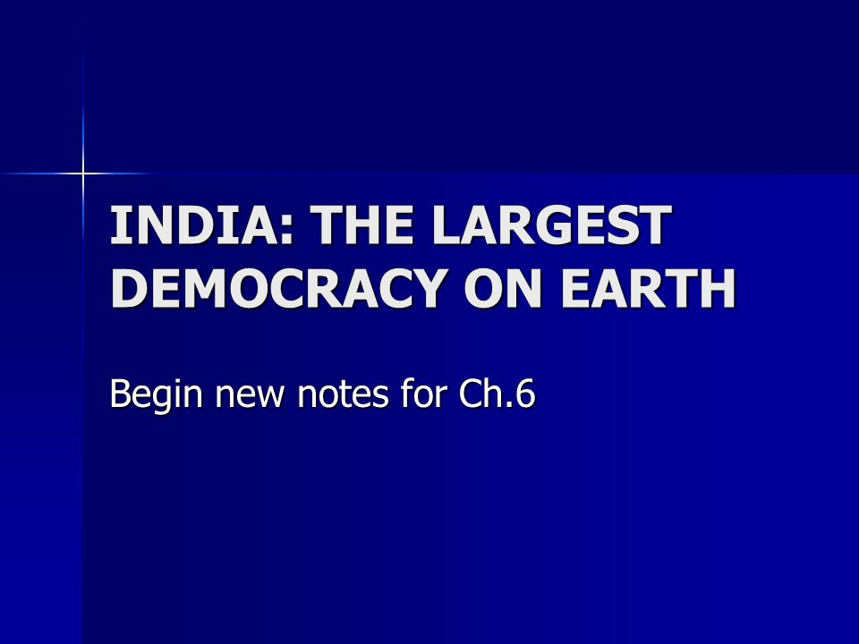 INDIA: THE LARGEST DEMOCRACY ON EARTH