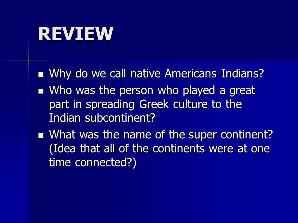 REVIEW Why do we call native Americans Indians