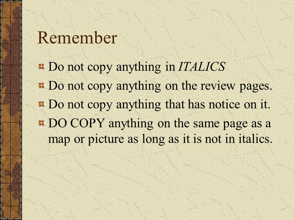Remember Do not copy anything in ITALICS
