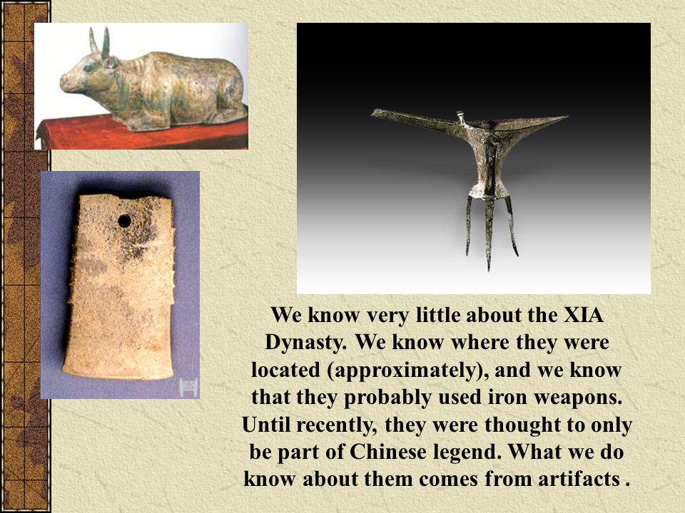 We know very little about the XIA Dynasty