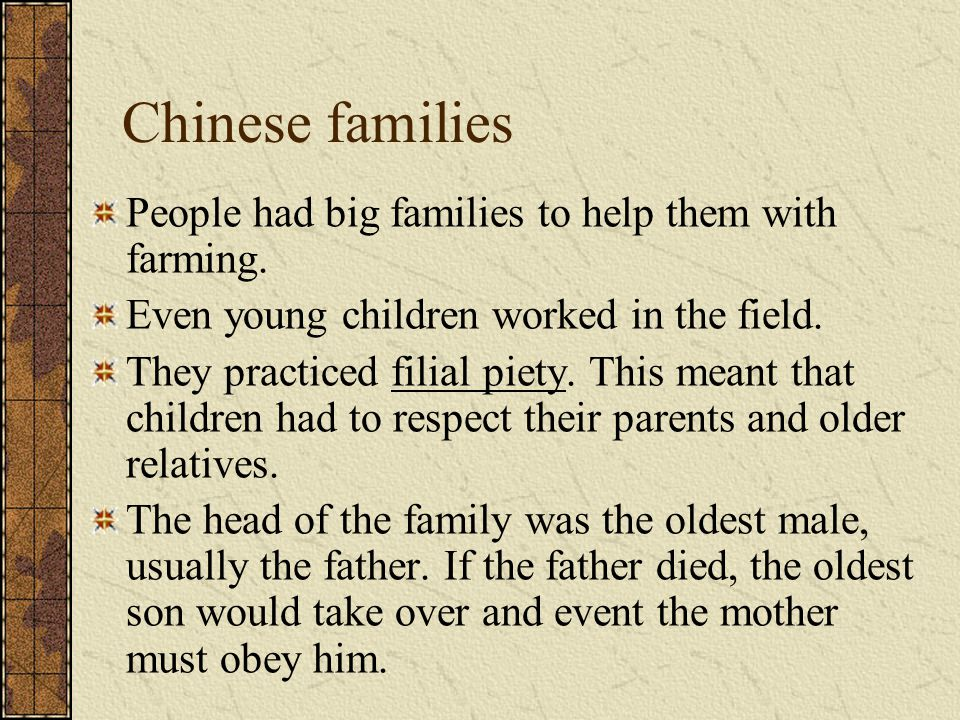 Chinese families People had big families to help them with farming.