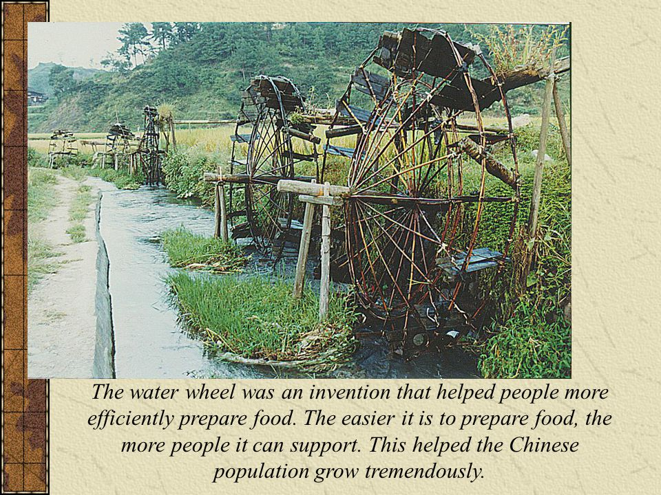 The water wheel was an invention that helped people more efficiently prepare food.