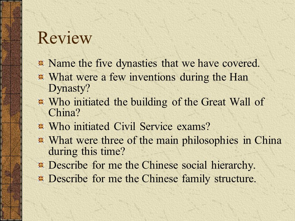 Review Name the five dynasties that we have covered.