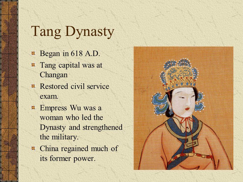 Tang Dynasty Began in 618 A.D. Tang capital was at Changan