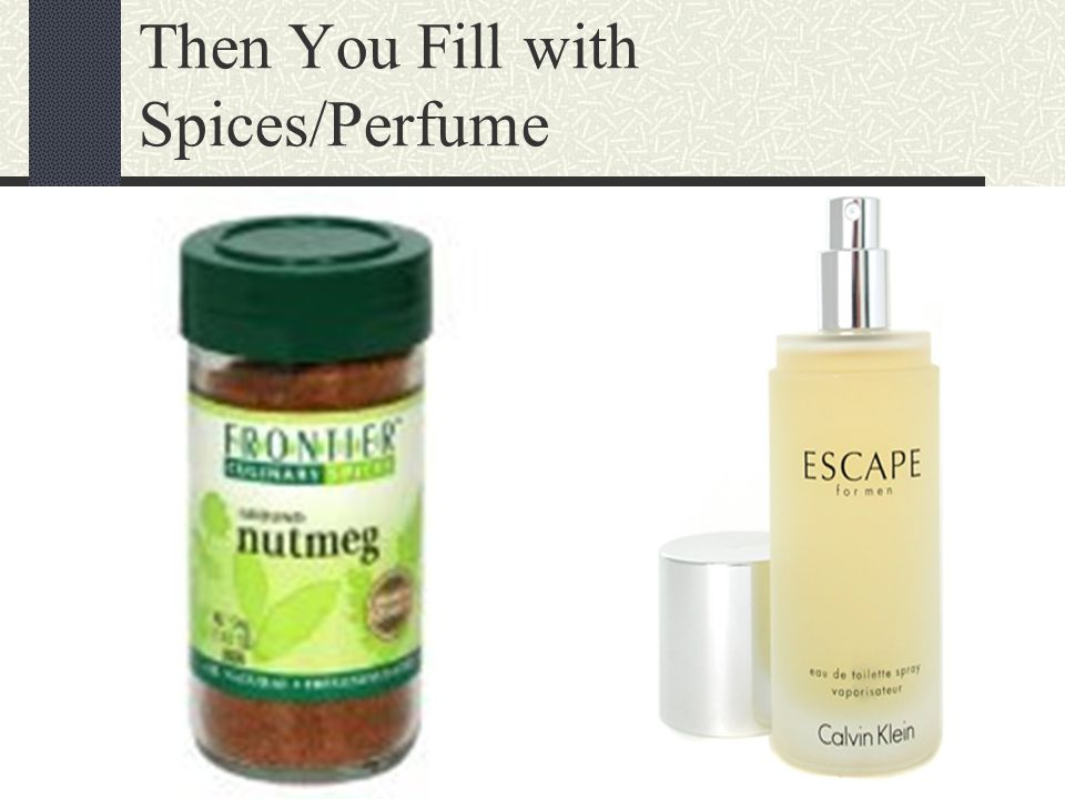 Then You Fill with Spices/Perfume