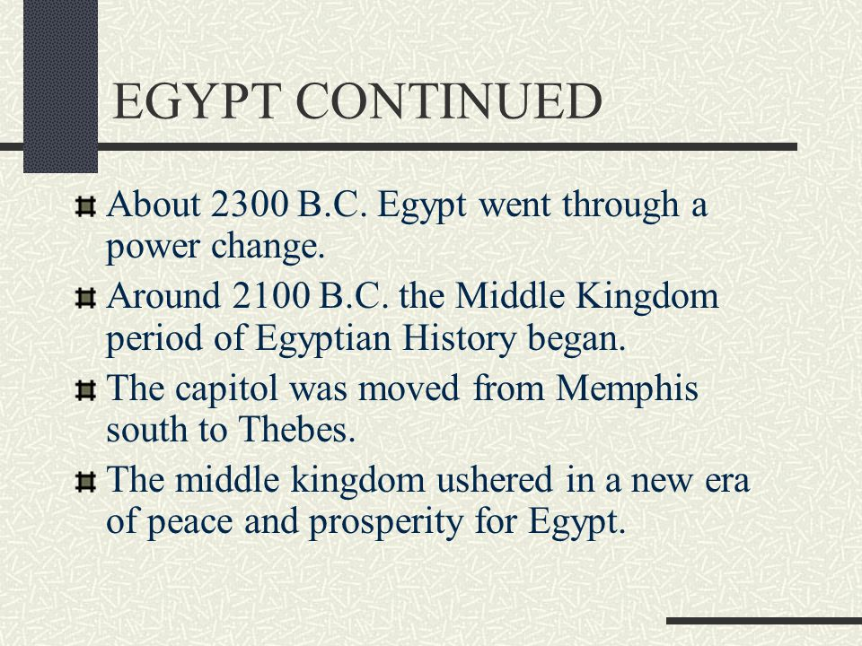 EGYPT CONTINUED About 2300 B.C. Egypt went through a power change.