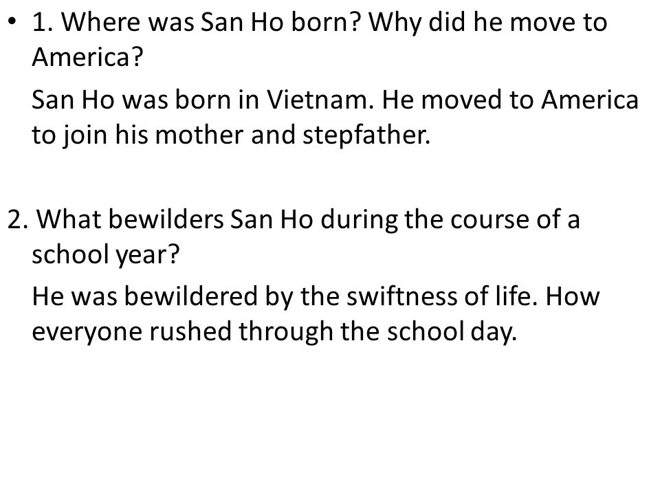 1. Where was San Ho born Why did he move to America