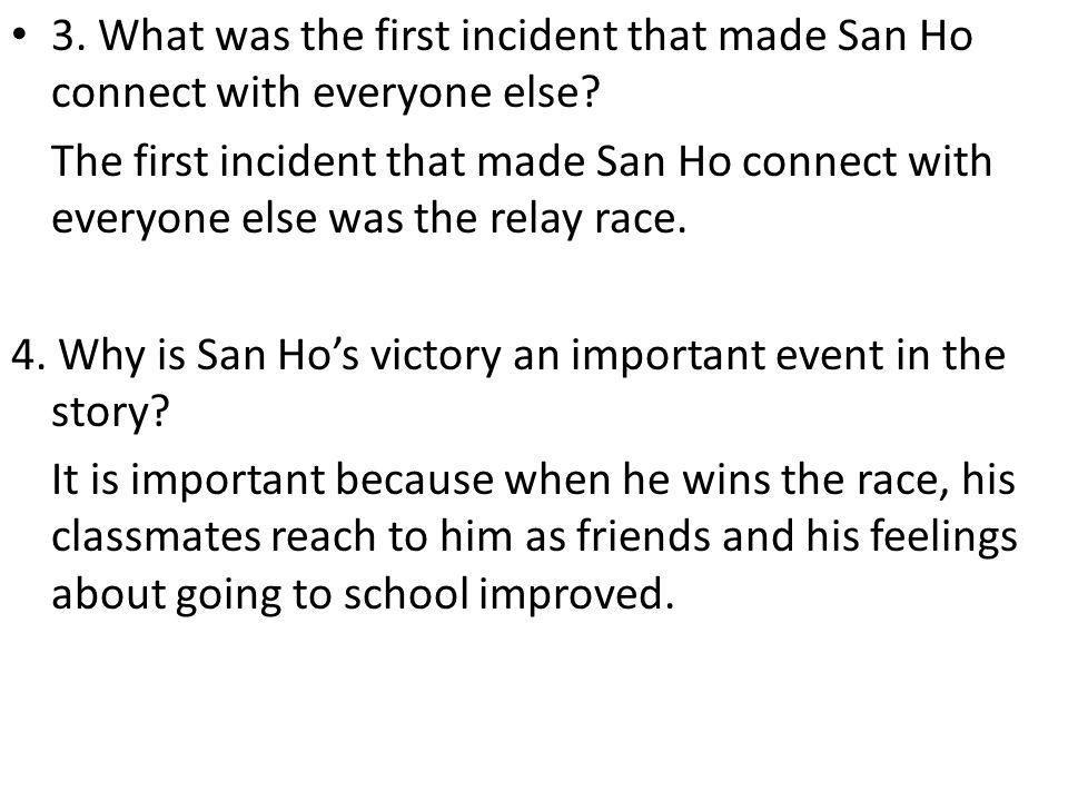 3. What was the first incident that made San Ho connect with everyone else