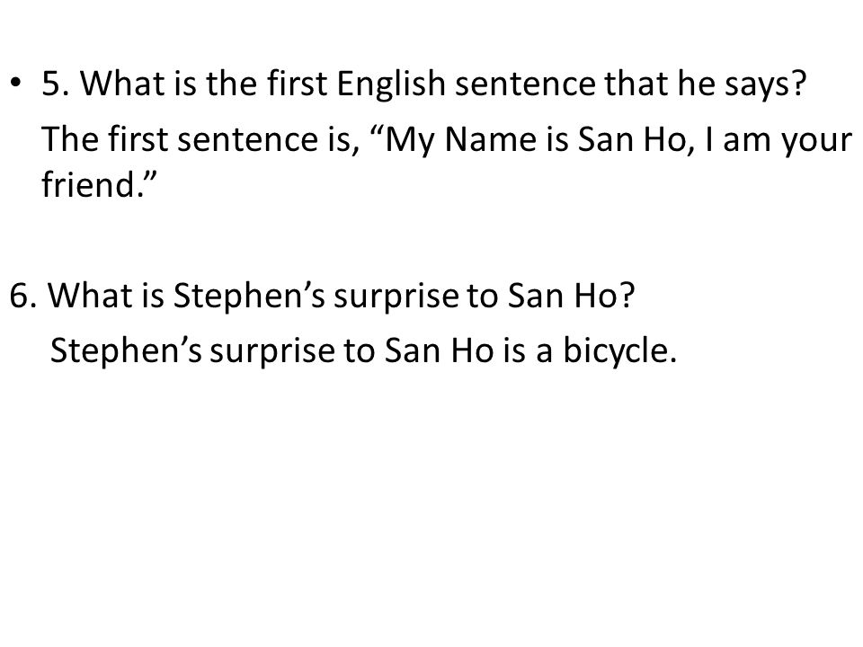 5. What is the first English sentence that he says
