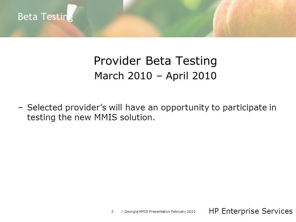 Provider Beta Testing Beta Testing March 2010 – April 2010
