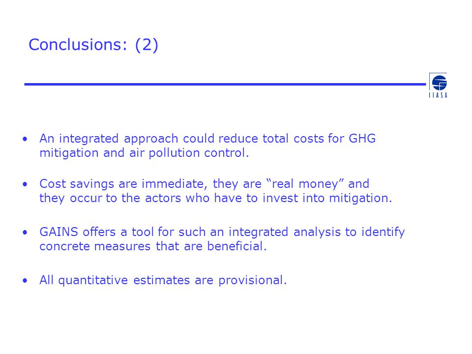 Conclusions: (2) An integrated approach could reduce total costs for GHG mitigation and air pollution control.