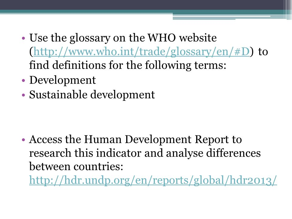 Use the glossary on the WHO website (http://www. who