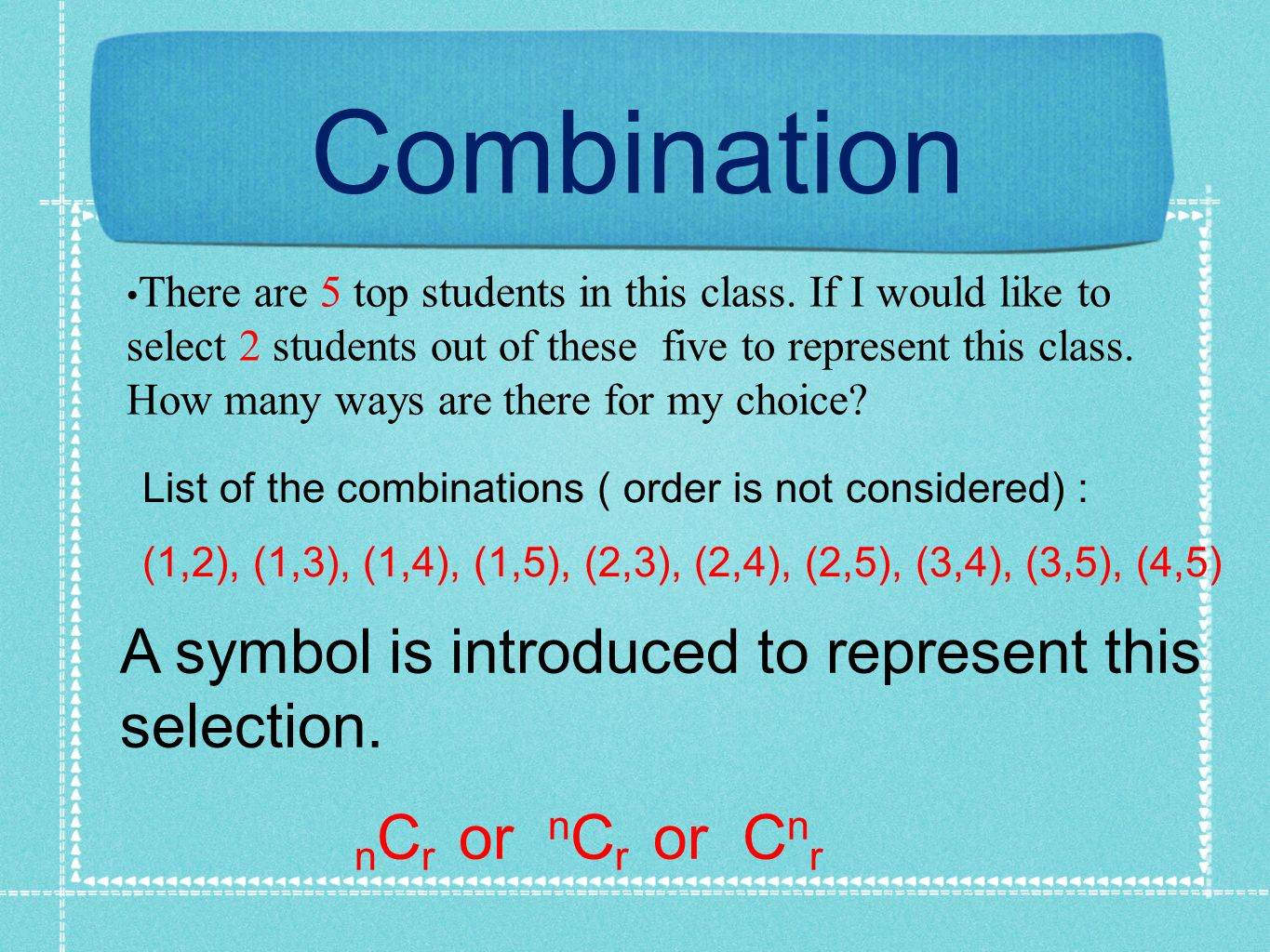 Combination A symbol is introduced to represent this selection.