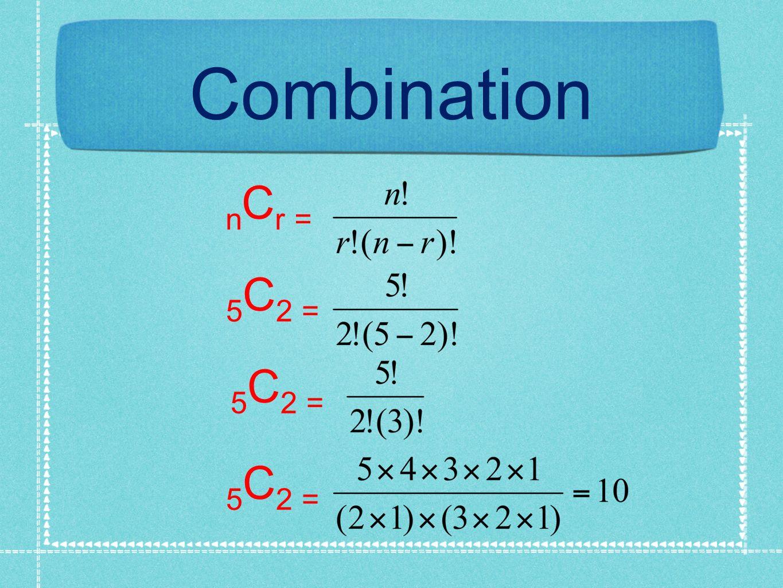 Combination nCr = 5C2 = 5C2 = 5C2 =