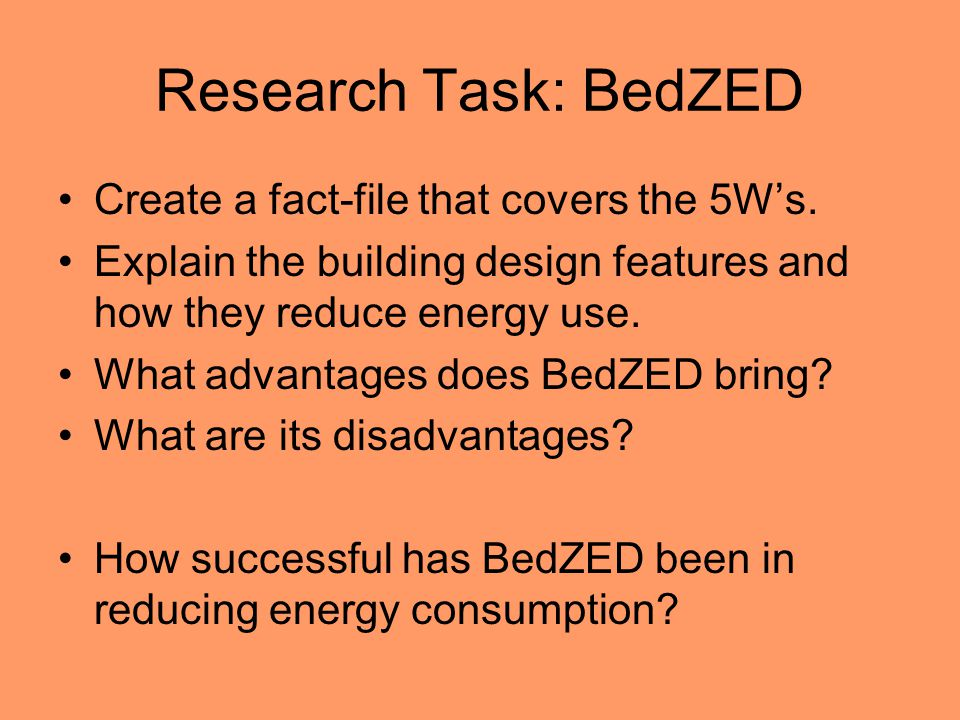 Research Task: BedZED Create a fact-file that covers the 5W's.
