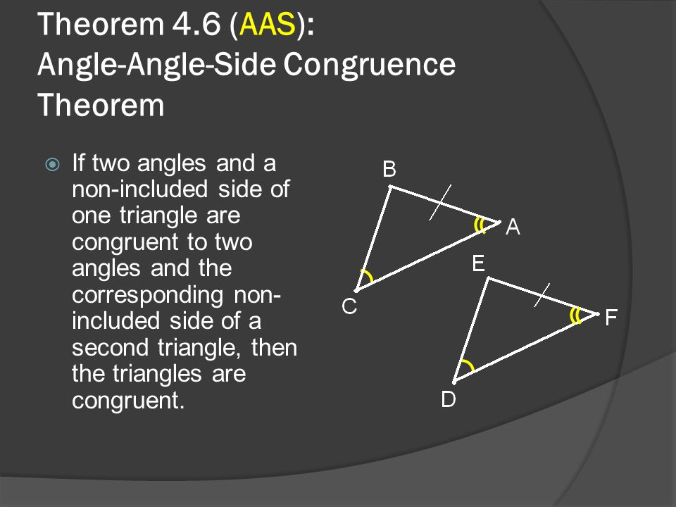 Theorem 4.6 (AAS): Angle-Angle-Side Congruence Theorem