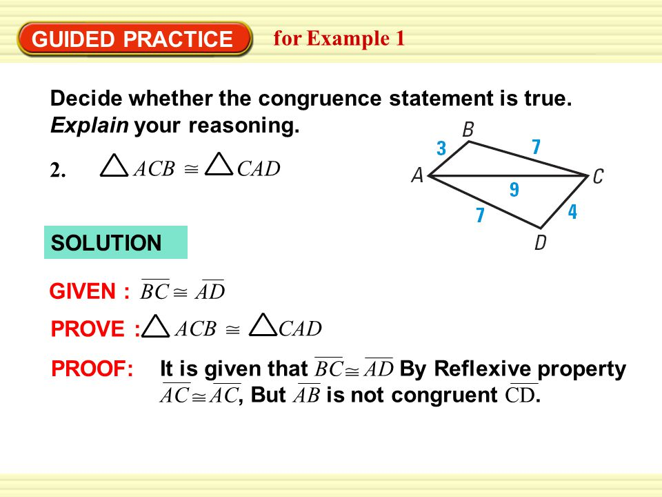 GUIDED PRACTICE for Example 1. Decide whether the congruence statement is true. Explain your reasoning.