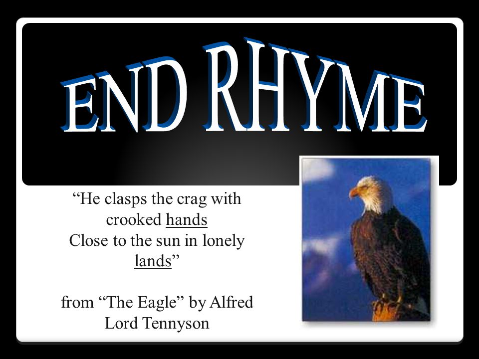 END RHYME He clasps the crag with crooked hands