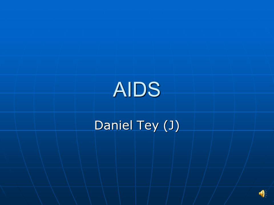 AIDS Daniel Tey (J)