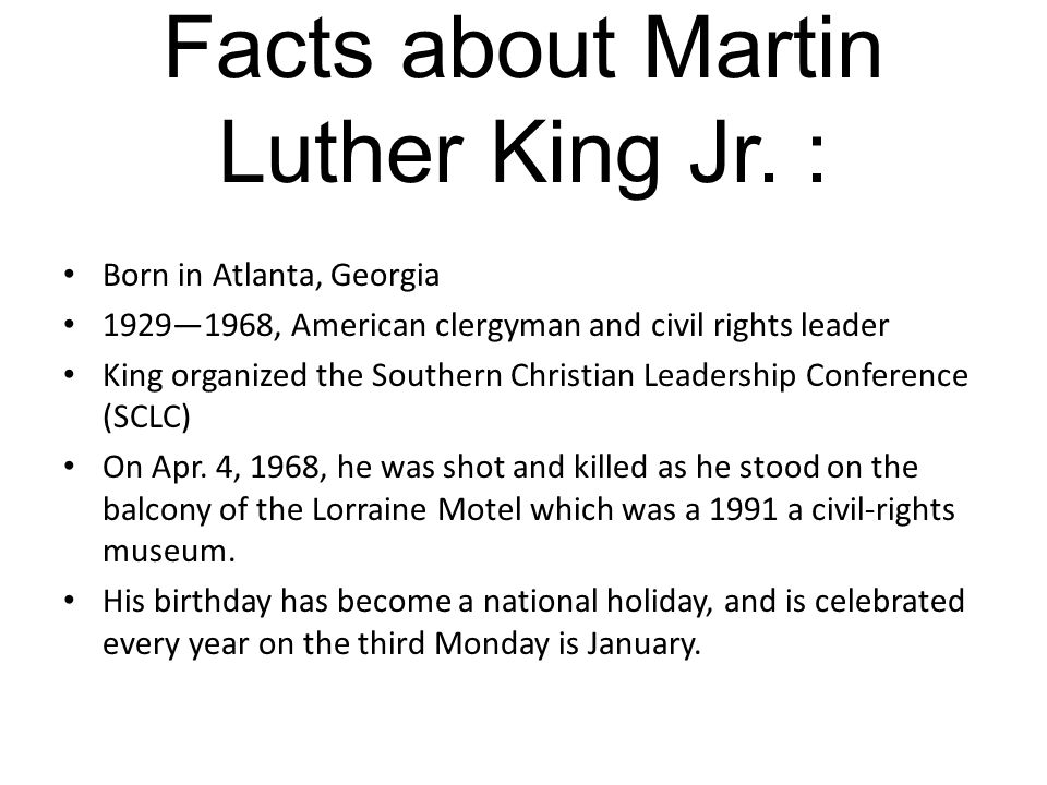Facts about Martin Luther King Jr. :