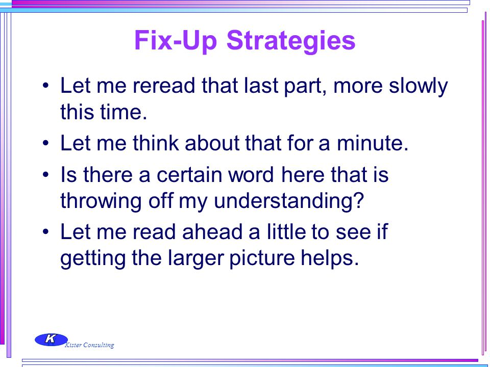 Fix-Up Strategies Let me reread that last part, more slowly this time.