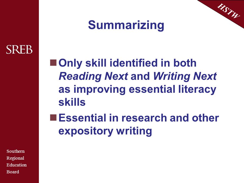 Summarizing Only skill identified in both Reading Next and Writing Next as improving essential literacy skills.