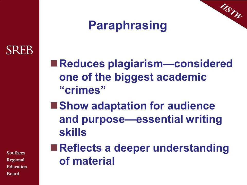 Paraphrasing Reduces plagiarism—considered one of the biggest academic crimes Show adaptation for audience and purpose—essential writing skills.