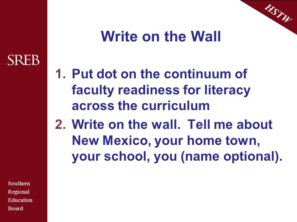 Write on the Wall Put dot on the continuum of faculty readiness for literacy across the curriculum.