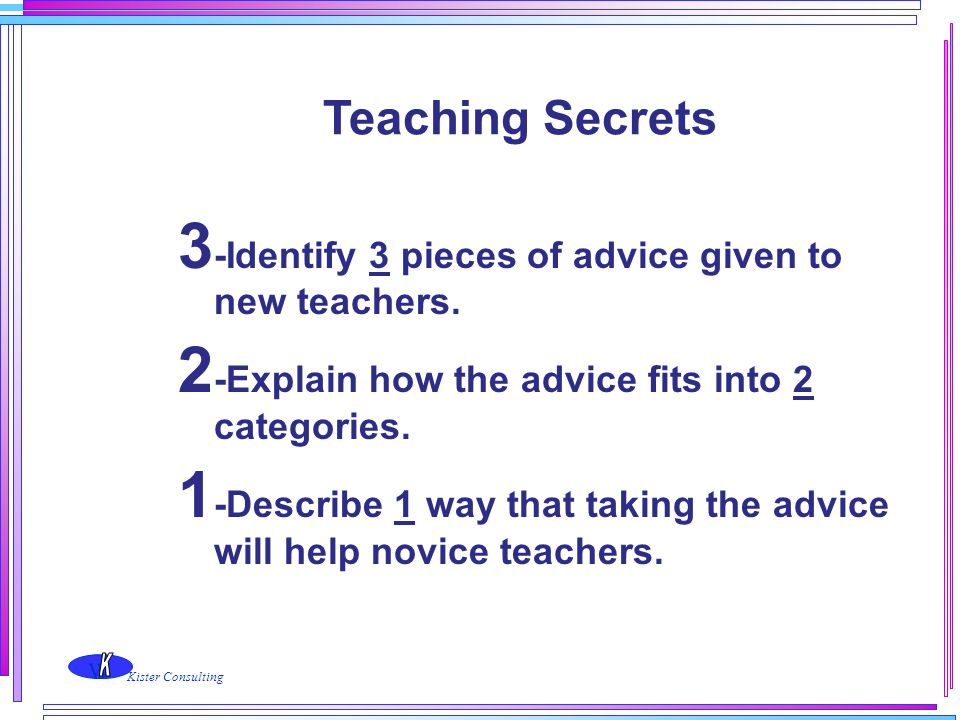 3-Identify 3 pieces of advice given to new teachers.